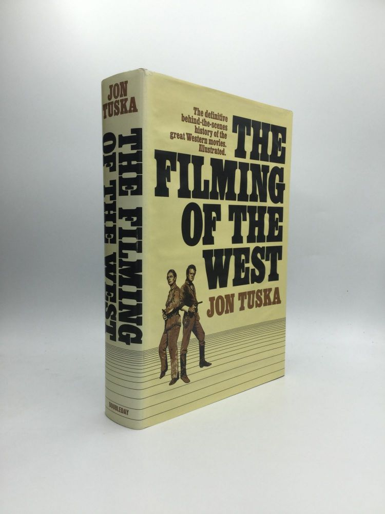 THE FILMING OF THE WEST. Jon Tuska.