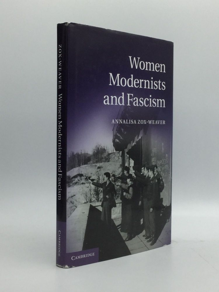 WOMEN MODERNISTS AND FASCISM. Annalisa Zox-Weaver.