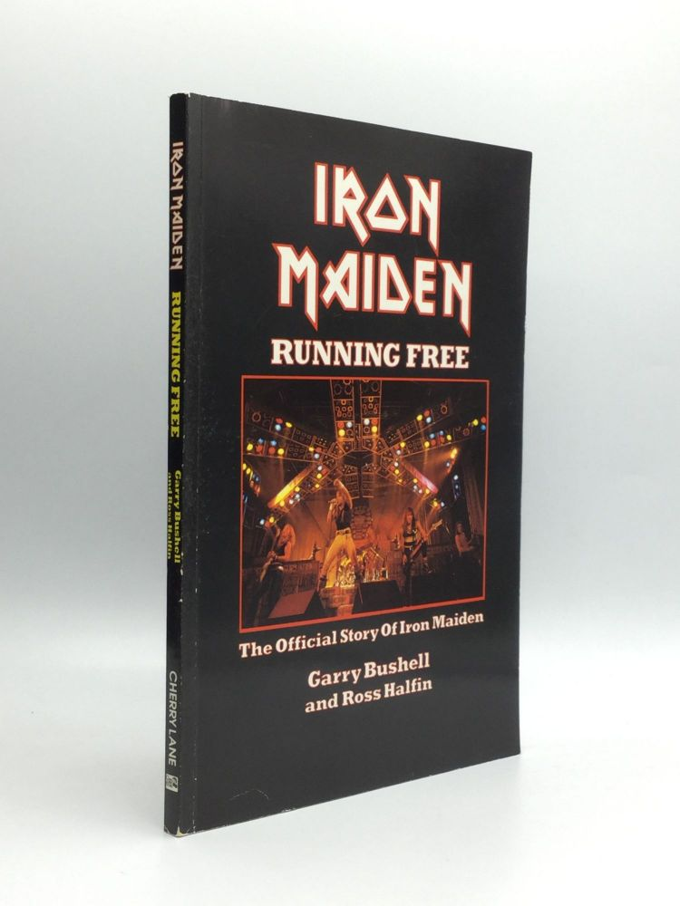 IRON MAIDEN: Running Free - The Official Story of Iron Maiden. Garry Bushell, Ross Halfin.