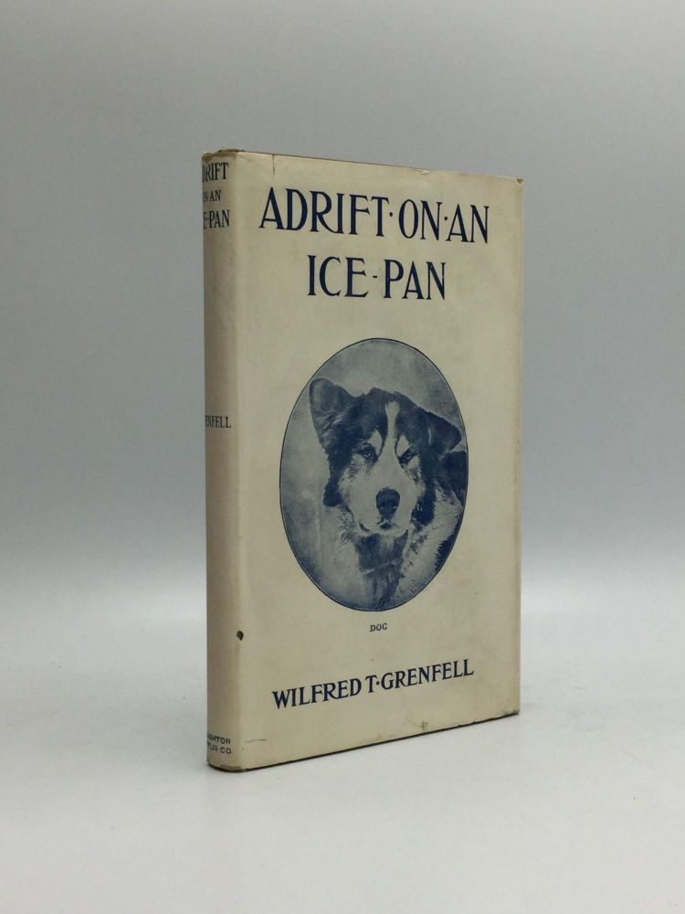ADRIFT ON AN ICE PAN. Wilfred T. Grenfell.