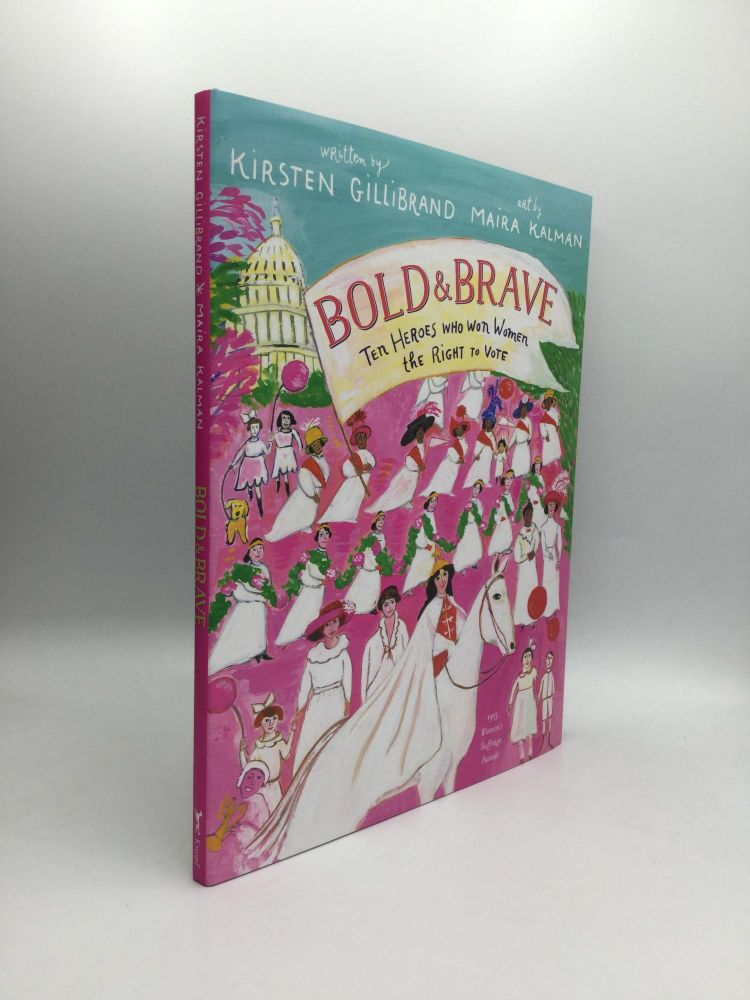 BOLD & BRAVE: Ten Heroes Who Won Women the Right to Vote. Kirsten Gillibrand.