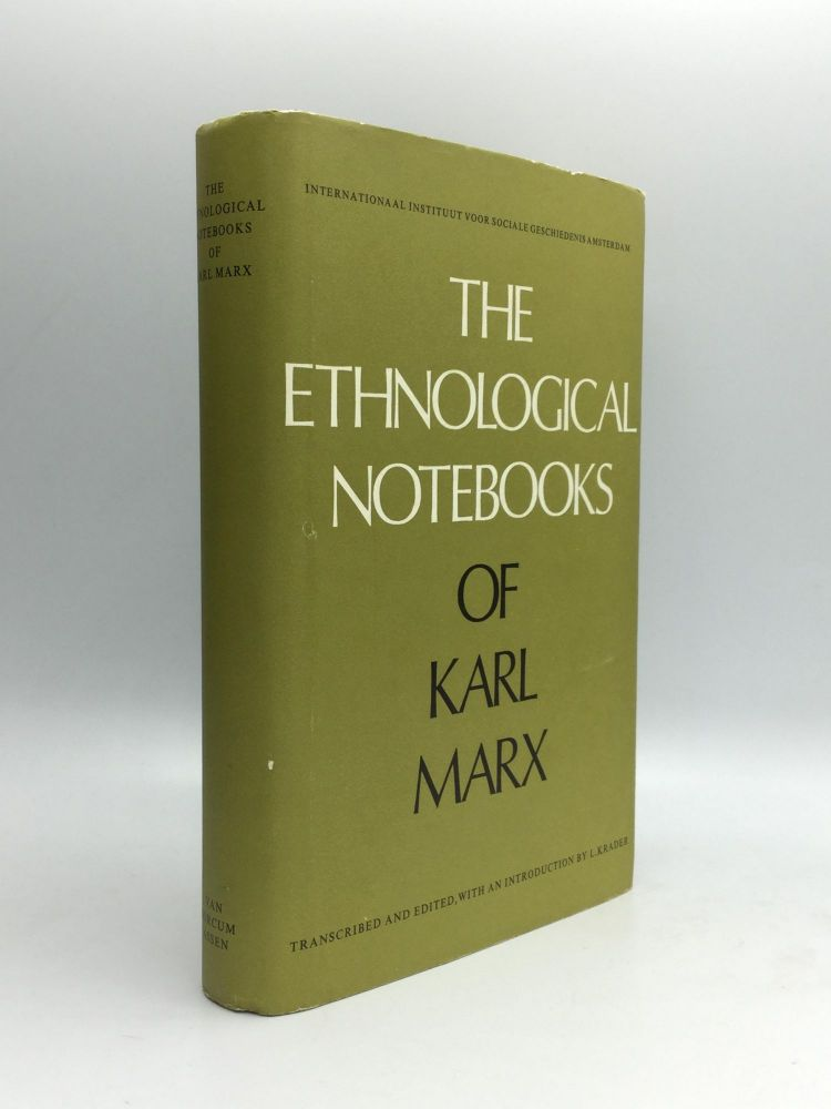 THE ETHNOLOGICAL NOTEBOOKS OF KARL MARX: Transcribed and Edited, with an Introduction by Lawrence Krader. Karl Marx.