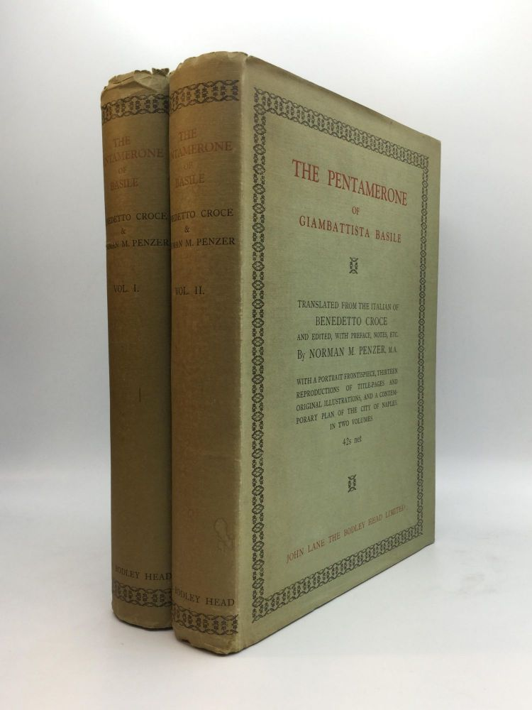 THE PENTAMERONE OF GIAMBATTISTA BASILE: Translated from the Italian of Benedetto Croce, Now Edited with a Preface, Notes, and Appendixes by N.M. Penzer, M.A. Giambattista Basile.