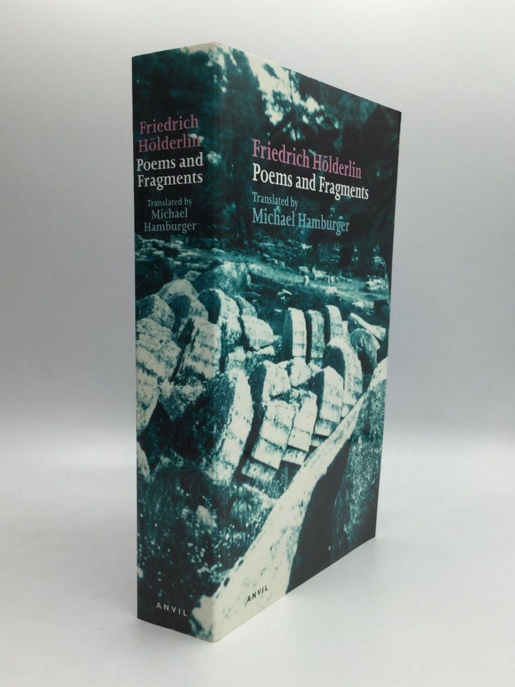 POEMS AND FRAGMENTS: Translated by Michael Hamburger. Friedrich Holderlin.