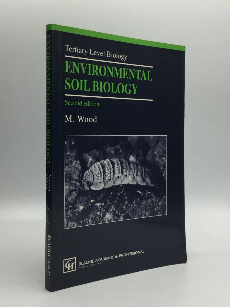 ENVIRONMENTAL SOIL BIOLOGY. M. Wood.