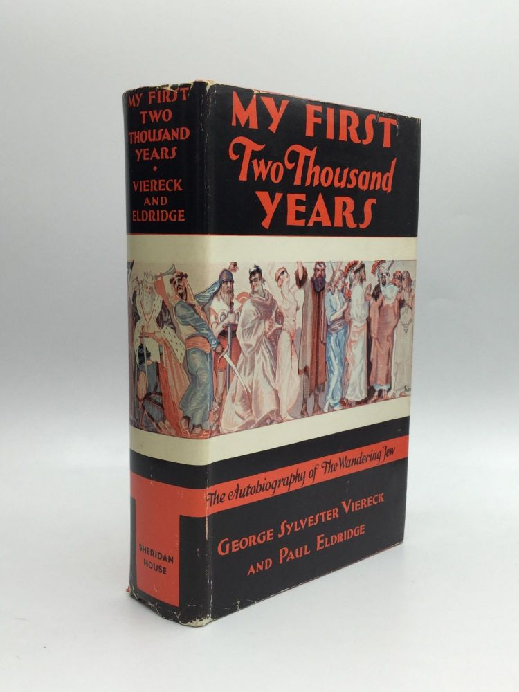 MY FIRST TWO THOUSAND YEARS: The Autobiography of The Wandering Jew. George Sylvester Viereck, Paul Eldridge.