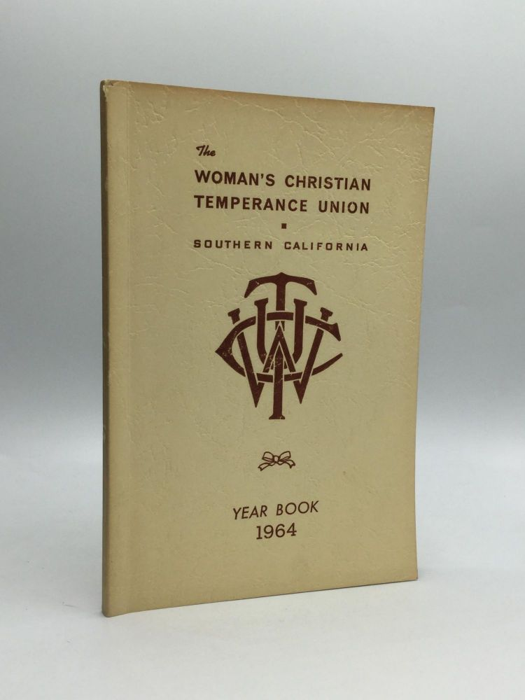 THE WOMAN'S CHRISTIAN TEMPERANCE UNION OF SOUTHERN CALIFORNIA: Year Book 1964. Zola M. Meek.