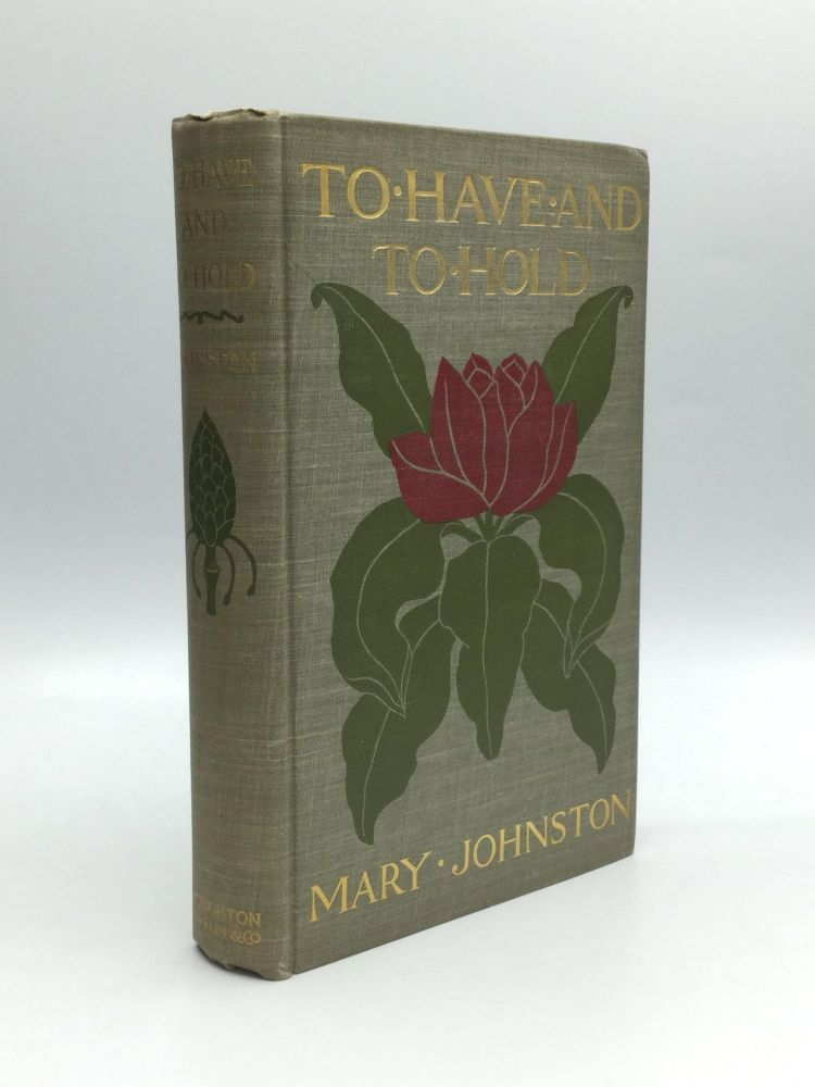 TO HAVE AND TO HOLD. Mary Johnston.