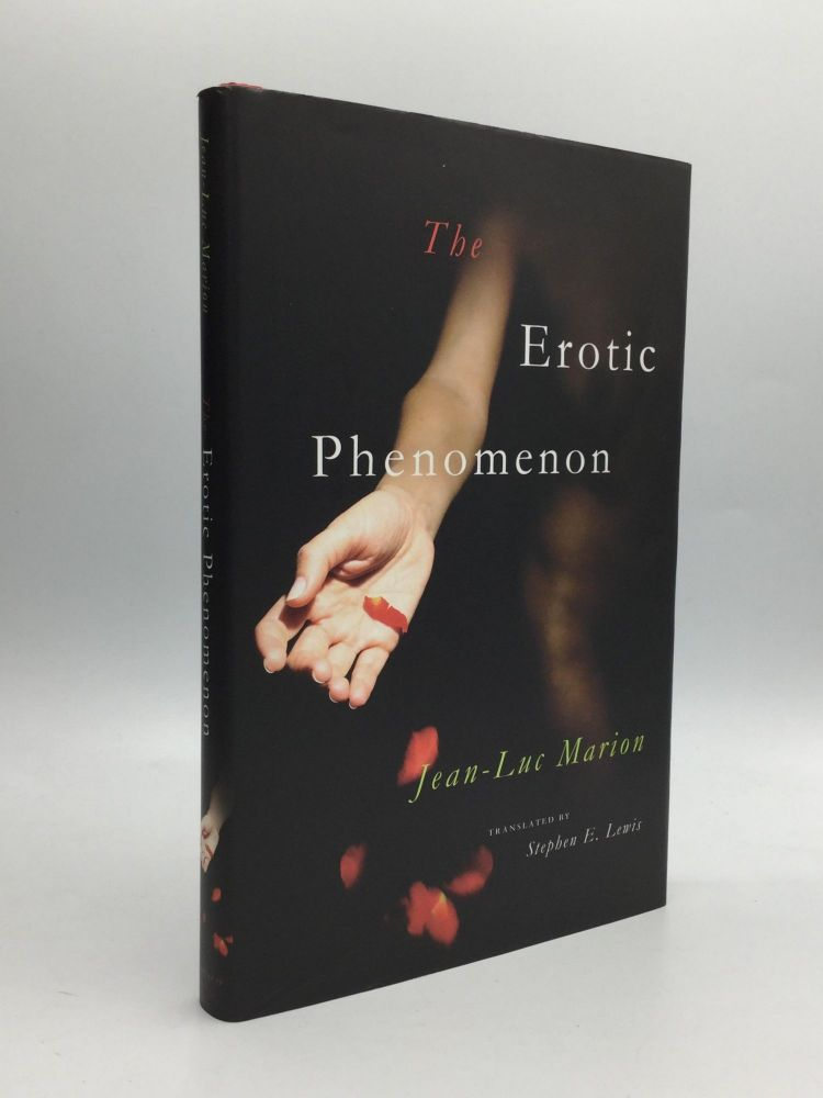 THE EROTIC PHENOMENON. Jean-Luc Marion.