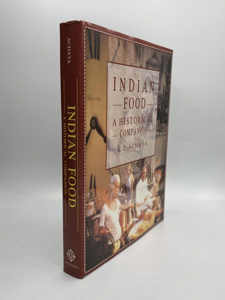 INDIAN FOOD: A Historical Companion. K. T. Achaya.