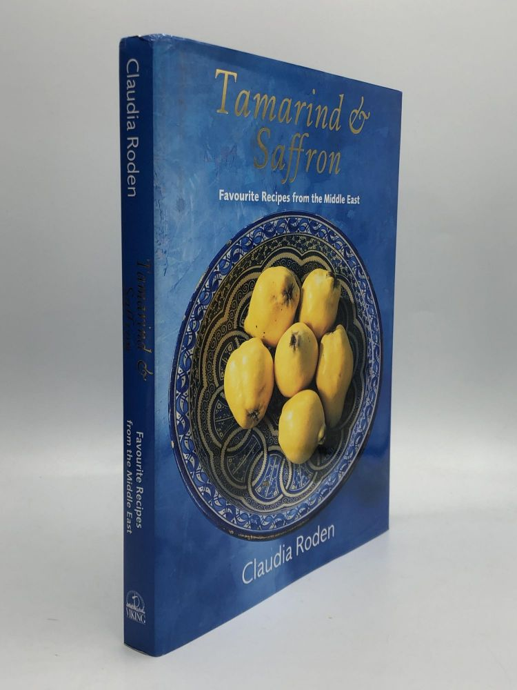 TAMARIND & SAFFRON: Favourite Recipes from the Middle East. Claudia Roden.