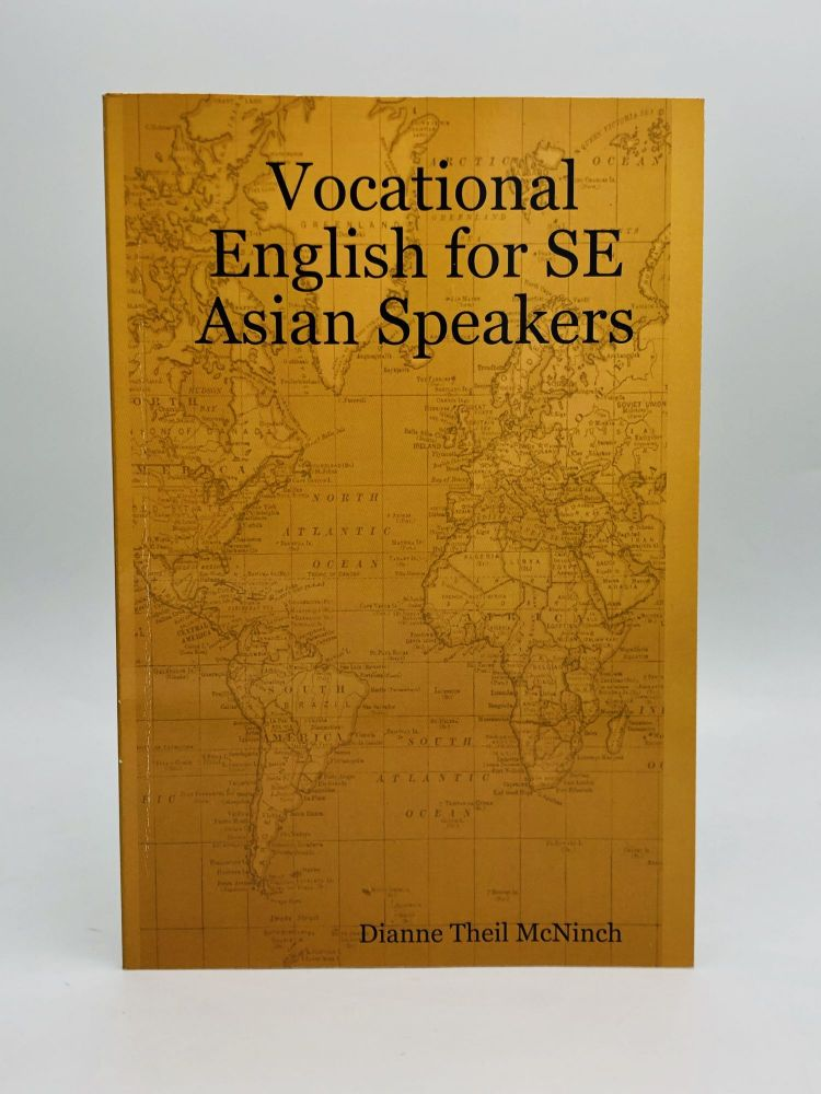 VOCATIONAL ENGLISH FOR SE ASIAN SPEAKERS. Dianne Theil McNinch.