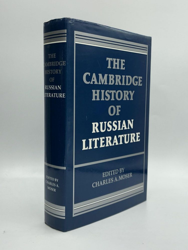 THE CAMBRIDGE HISTORY OF RUSSIAN LITERATURE. Charles A. Moser.