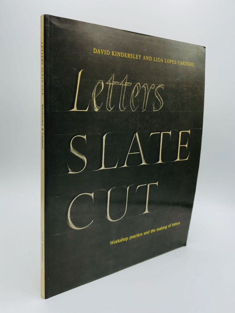LETTERS SLATE CUT: Workshop Practice and the Making of Letters. David Kindersley, Lida Lopes Cardozo.