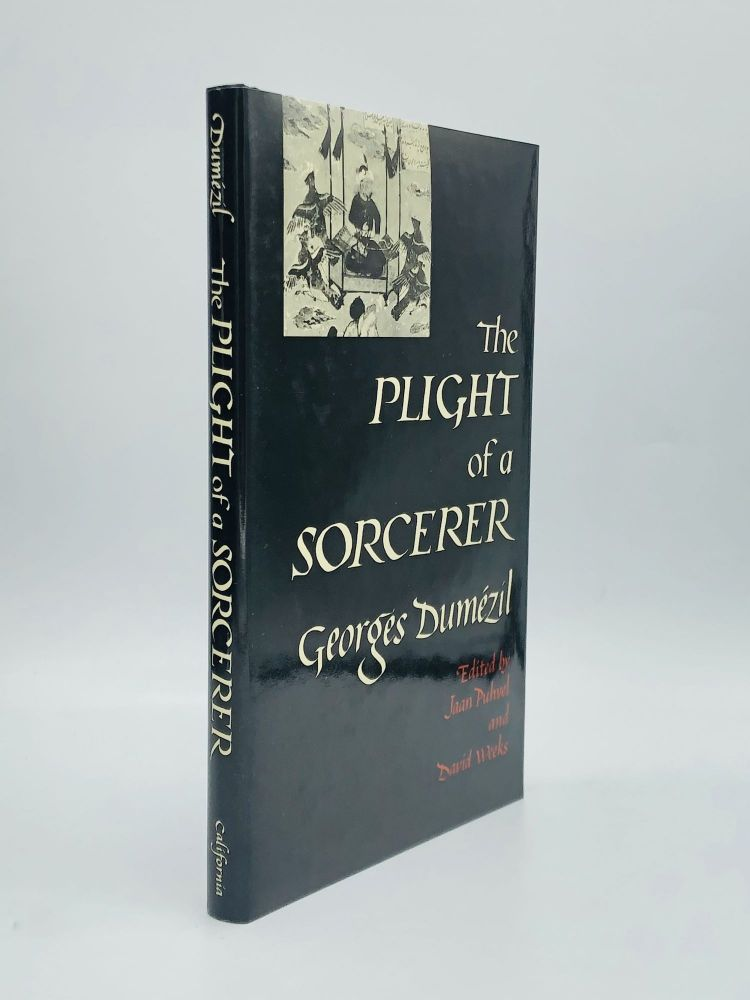 THE PLIGHT OF A SORCERER: Edited by Joan Puhvel and David Weeks. Georges Dumezil.