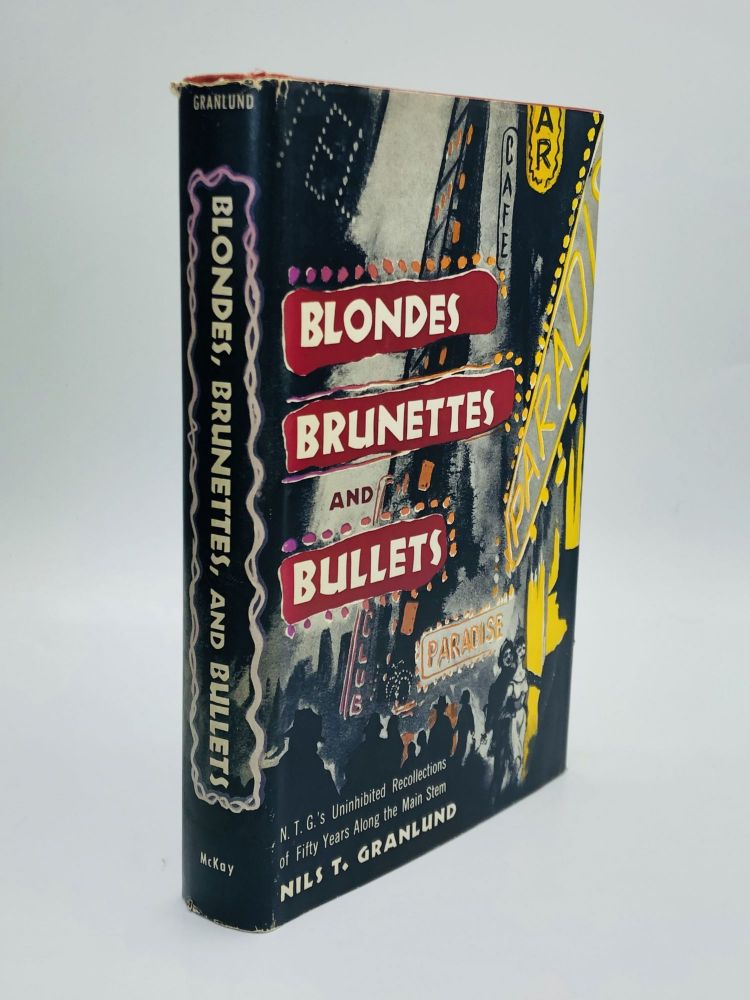 BLONDES, BRUNETTES, AND BULLETS. Nils Thor Granlund, Sid Feder, Ralph Hancock.