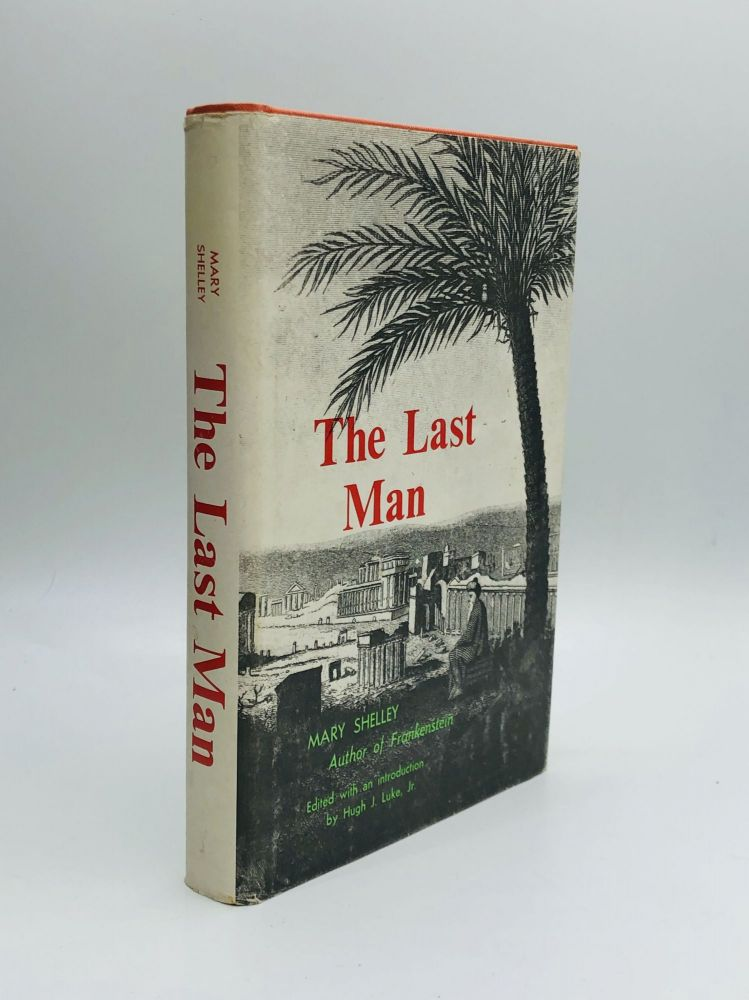 THE LAST MAN: Edited with an introduction by Hugh J. Luke, Jr. Mary Shelley.