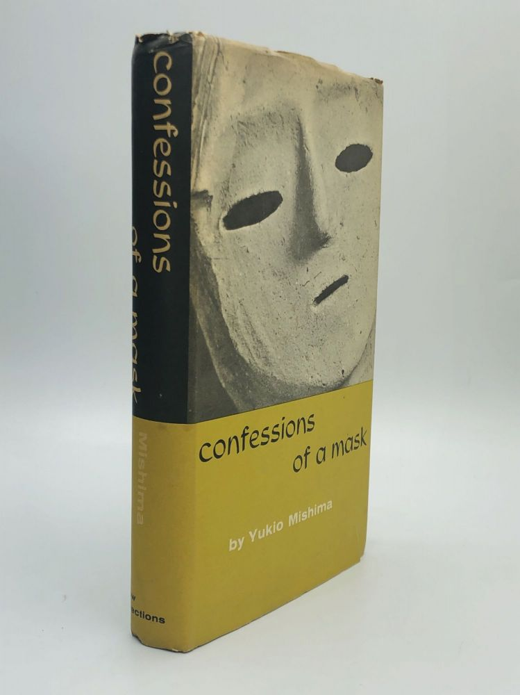 CONFESSIONS OF A MASK: Translated by Meredith Weatherby. Yukio Mishima.