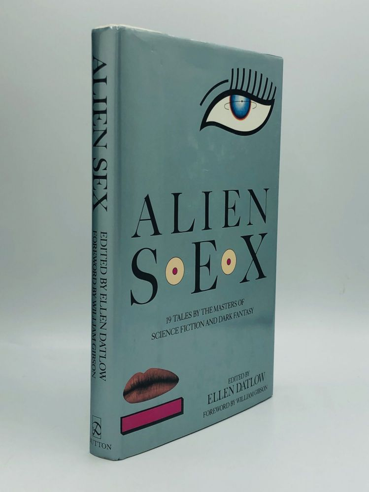 ALIEN SEX: 19 Tales by the Masters of Science Fiction and Dark Fantasy. Ellen Datlow.