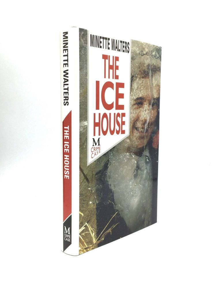THE ICE HOUSE. Minette Walters.