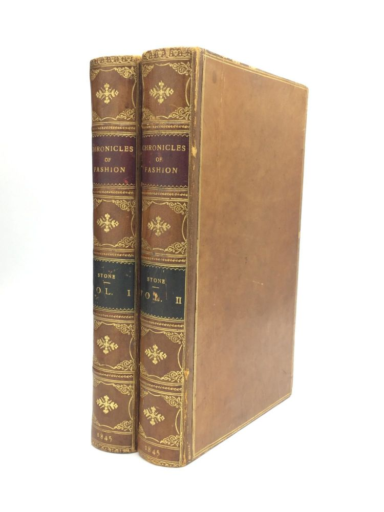 CHRONICLES OF FASHION, from the Time of Elizabeth to the Early Part of the Nineteenth Century, in Manners, Amusements, Banquets, Costume, &c. Stone Mrs, Elizabeth.