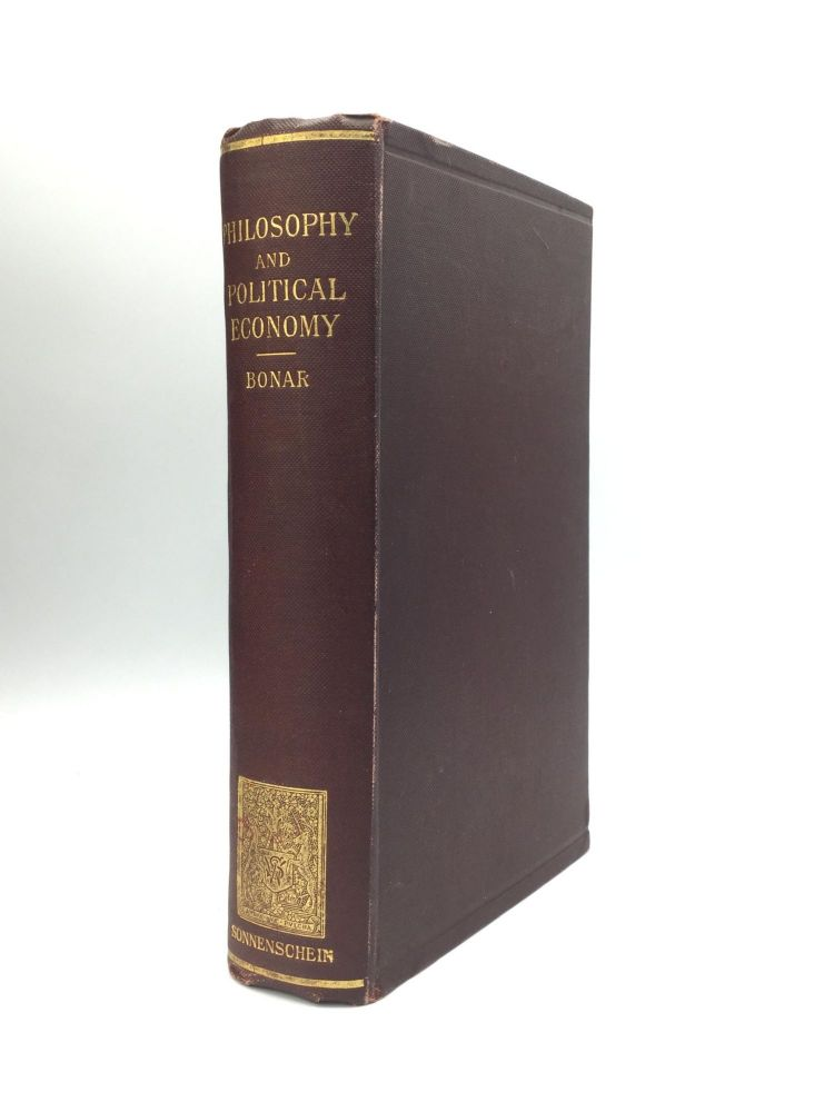 PHILOSOPHY AND POLITICAL ECONOMY IN SOME OF THEIR HISTORICAL RELATIONS. James Bonar, LL D., M. A.
