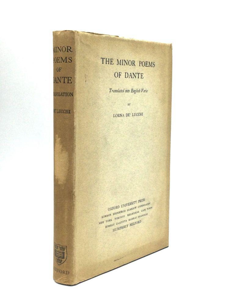 THE MINOR POEMS OF DANTE: Translated into English Verse by Lorne de'Lucchi. Dante Alighieri.