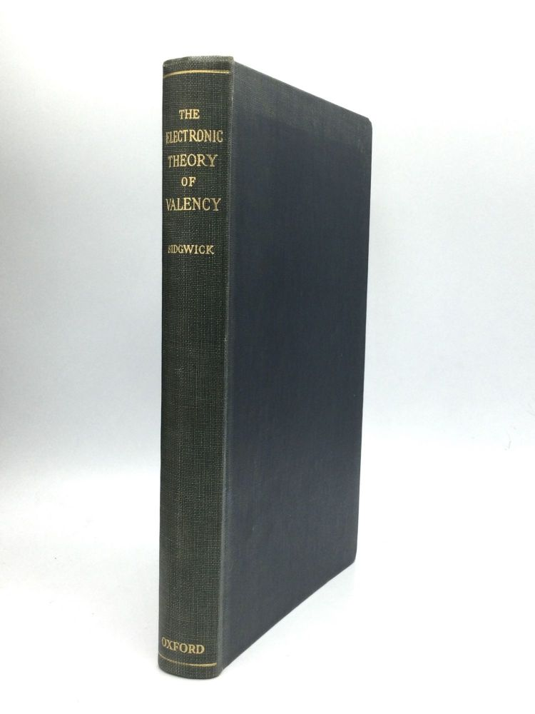 THE ELECTRONIC THEORY OF VALENCY. Nevil Vincent Sidgwick.