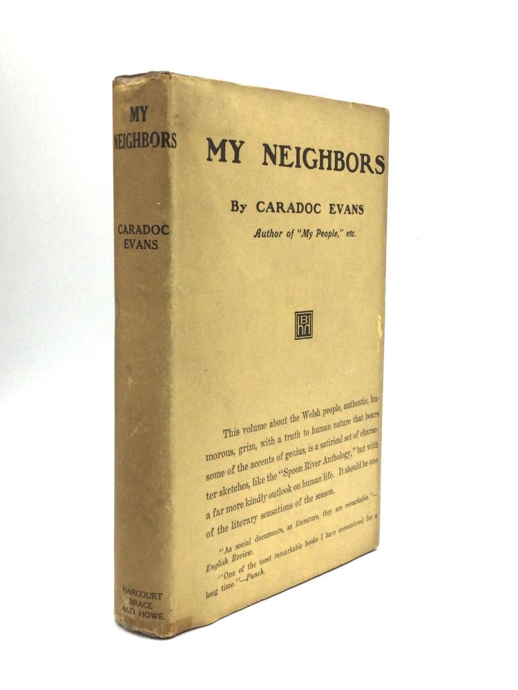 MY NEIGHBORS: Stories of the Welsh People. Caradoc Evans.