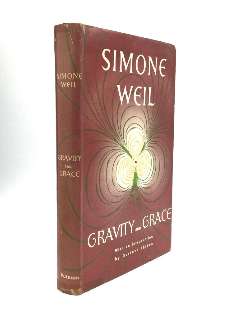 GRAVITY AND GRACE, with an Introduction by Gustave Thibon. Simone Weil.