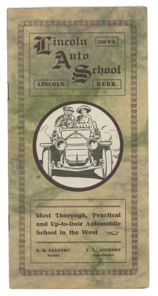 """LINCOLN AUTO SCHOOL: """"Most Thorough, Practical and Up-to-Date Automobile School in the West"""""""