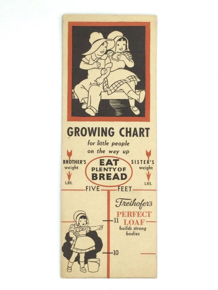 GROWING CHART FOR LITTLE PEOPLE ON THE WAY UP: Eat Plenty of Bread, Freihofer's Perfect Loaf Builds Strong Bodies. The Freihofer Bread Company.