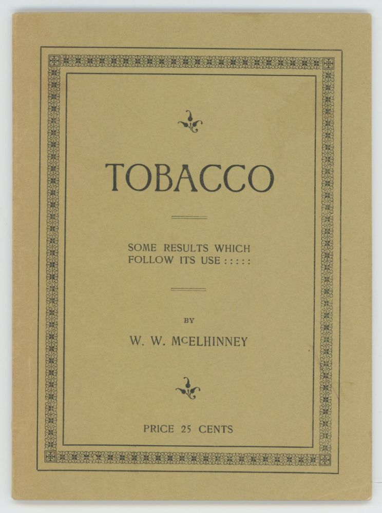 TOBACCO: Some Results Which Follow Its Use. W. W. McElhinney.