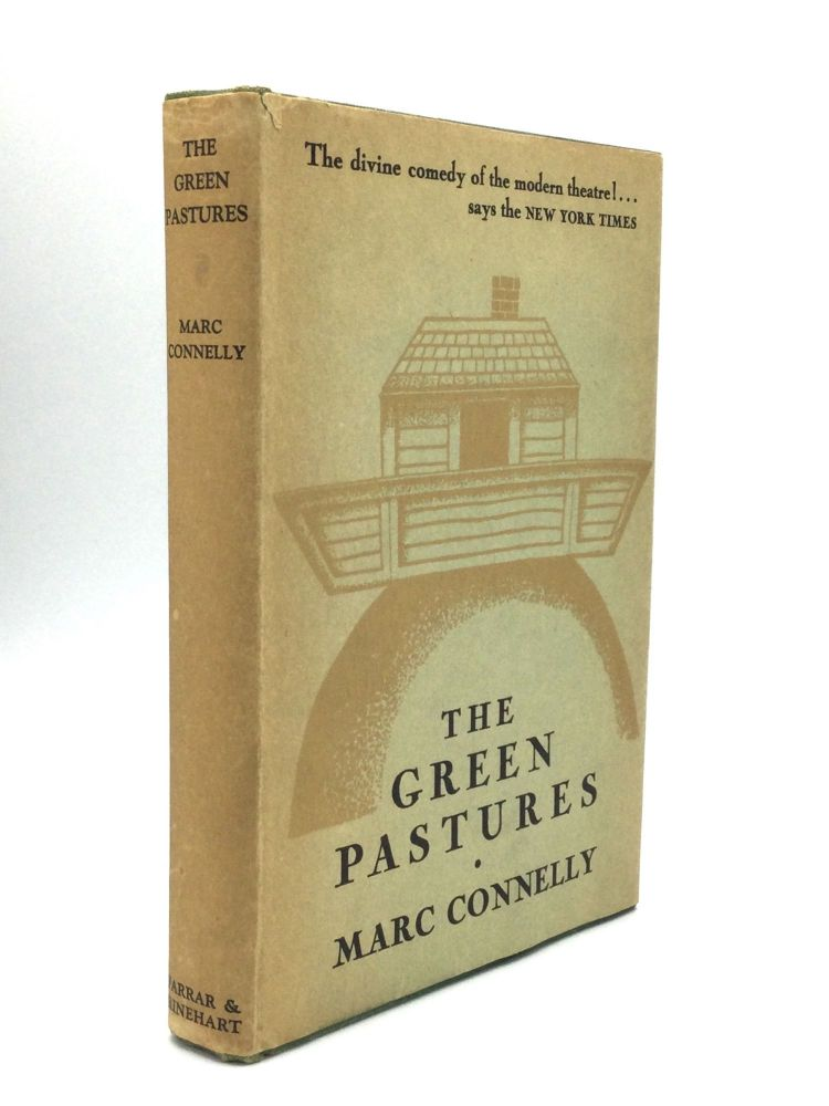 THE GREEN PASTURES: A Fable. Marc Connelly.