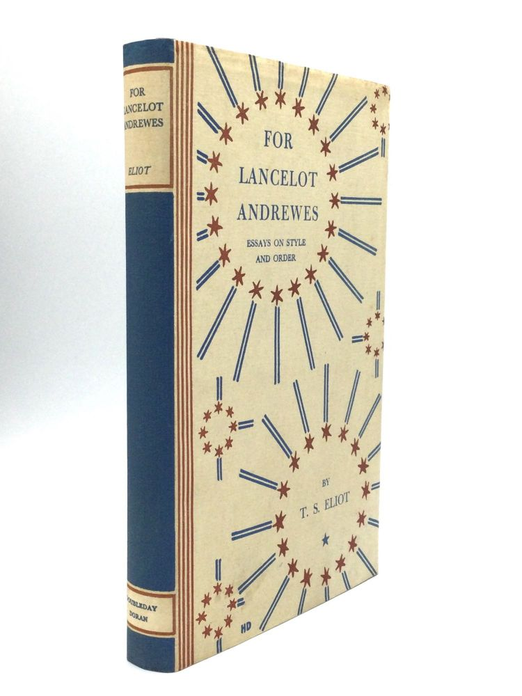 FOR LANCELOT ANDREWES: Essays on Style and Order. T. S. Eliot.