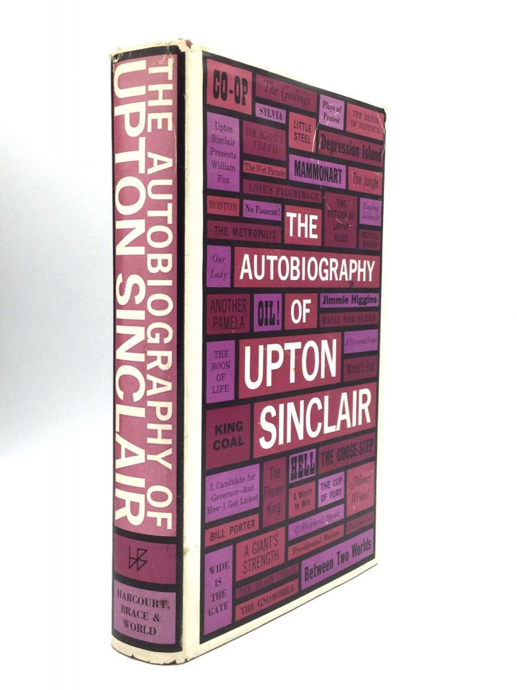 THE AUTOBIOGRAPHY OF UPTON SINCLAIR. Upton Sinclair.
