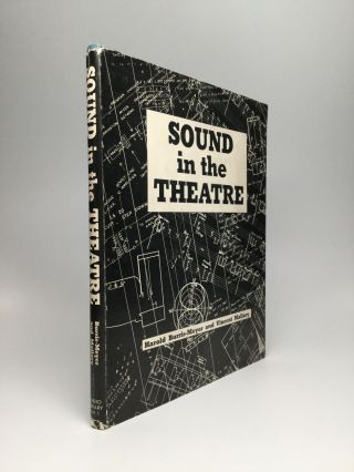 SOUND IN THE THEATRE. Harold Burris-Meyer, Vincent Mallory