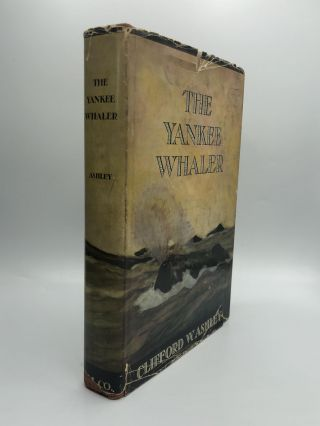 THE YANKEE WHALER. Clifford W. Ashley