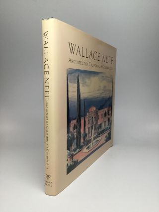 WALLACE NEFF: Architect of California's Golden Age