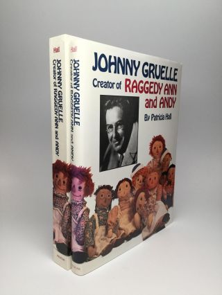 JOHNNY GRUELLE: Creator of Raggedy Ann and Andy. Patricia Hall