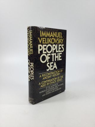 PEOPLES OF THE SEA: The Concluding Volume of the Ages of Chaos Series. Immanuel Velikovsky.