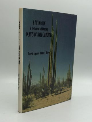 A FIELD GUIDE TO THE COMMON AND INTERESTING PLANTS OF BAJA CALIFORNIA. Jeanette Coyle, Norman C....