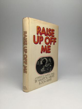RAISE UP OFF ME: A Portrait of Hampton Hawes. Hampton Hawes, Don Asher