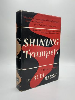 SHINING TRUMPETS: A History of Jazz. Rudi Blesh