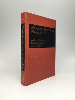Mexican American Biographies: A Historical Dictionary, 1836-1987. Matt S. Meier