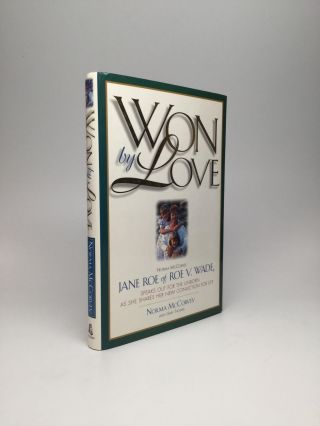 WON BY LOVE: Norma McCorvey, Jane Roe of Roe V. Wade, Speaks Out for the Unborn as She Shares Her...