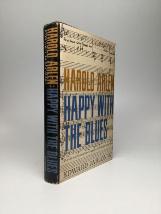 HAROLD ARLEN: Happy with the Blues. Edward Jablonski.