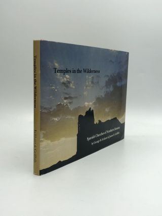 TEMPLES IN THE WILDERNESS: The Spanish Churches of Northern Sonora - Their Architecture, Their...