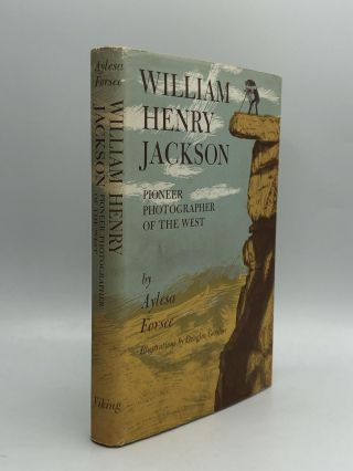 WILLIAM HENRY JACKSON: Pioneer Photographer of the West. Aylesa Forsee