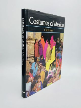 COSTUMES OF MEXICO. Chloe Sayer